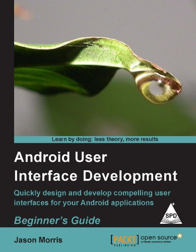 9789350234723: (Android User Interface Development: Beginner's Guide) By Morris, Jason (Author) Paperback on (02 , 2011)