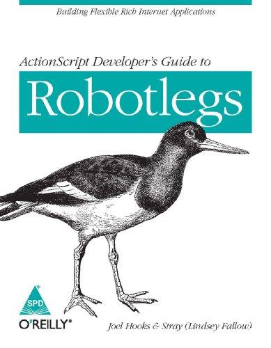 ActionScript Developer`s Guide to Robotlegs: Building Flexible Rich Internet Applications: Joel ...