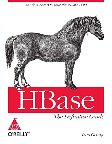 9789350235034: [ [ [ HBase: The Definitive Guide[ HBASE: THE DEFINITIVE GUIDE ] By George, Lars ( Author )Sep-20-2011 Paperback