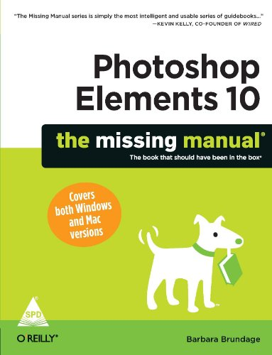 Photoshop Elements 10: the missing manual (The Book That Should Have Been in the Box): Barbara ...