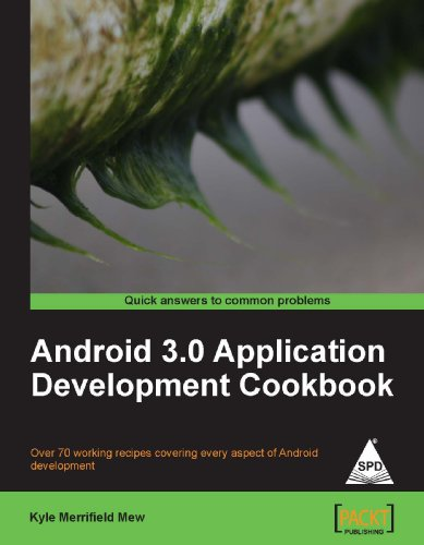 Android 3.0 Application Development Cookbook: Over 70 working recipes covering every aspect of ...