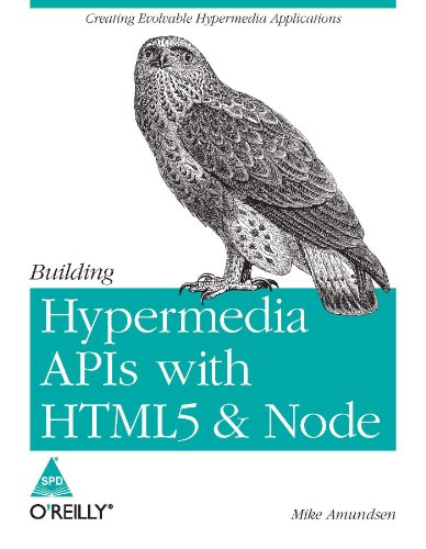 9789350235911: BUILDING HYPERMEDIA APIS WITH HTML5 & NODE