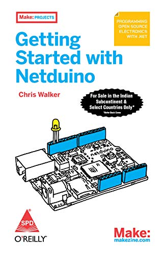 9789350236765: GETTING STARTED WITH NETDUINO [Paperback] [Mar 22, 2012] WALKER