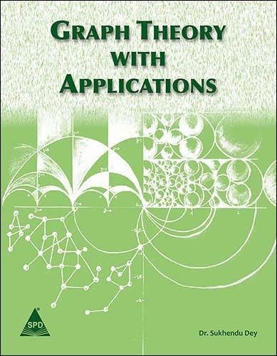 Graph Theory with Applications: Dr Sukhendu Dey