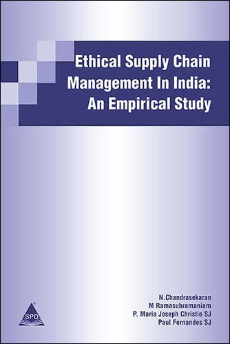 Ethical Supply Chain Management in India: An Empirical Study: Paul Fernandes,M. Ramasubramanian,P. ...