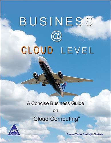 Business @ Cloud Level: A Concise Business: Pawan Yadav,Abhijit Chakole