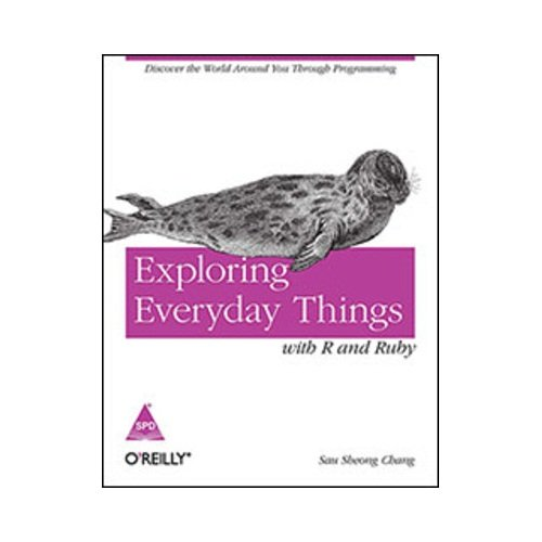 9789350238240: EXPLORING EVERYDAY THINGS WITH R AND RUBY
