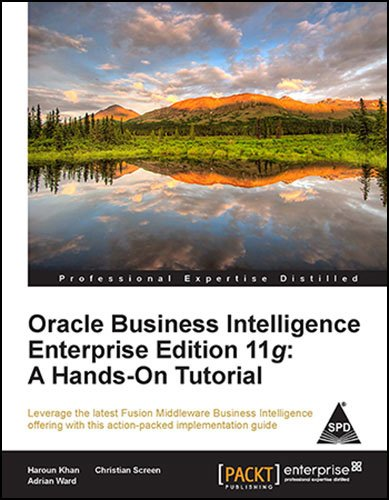 9789350238950: ORACLE BUSINESS INTELLIGENCE ENTERPRISE ED 11G A HANDS ON TUTORIAL