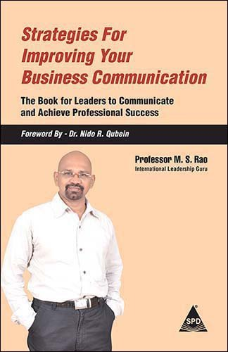 Strategies for Improving Your Business Communication: The Book for Leaders to Communicate and ...
