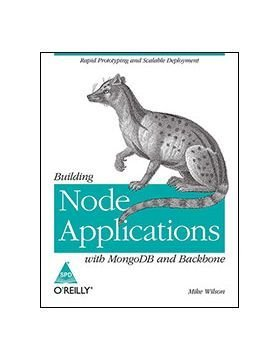9789350239742: Building Node Applications with MongoDB and Backbone