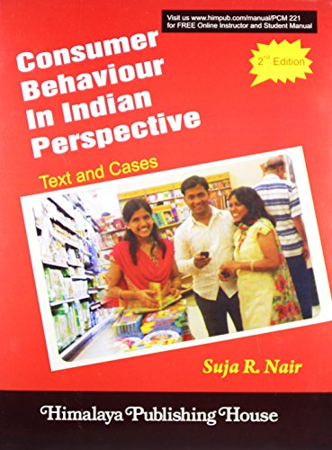 CONSUMER BEHAVIOUR IN INDIAN PERSPECTIVE: Suja R. Nair