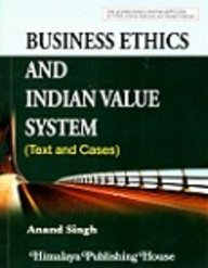 Business Ethics and Indian Value System: Anand Singh
