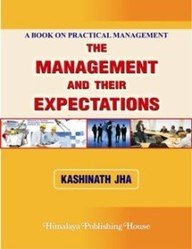 The Management and their Expectations: Jha, Kashinath