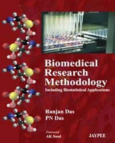 Biomedical Research Methodology: Including Biostatistical Applications: P.N. Das,Ranjan Das