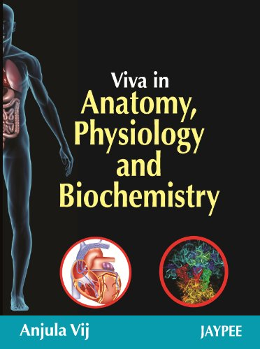 Viva in Anatomy, Physiology and Biochemistry by Anjula Vij: Jaypee ...