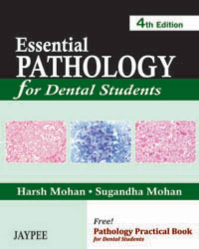 Essential Pathology for Dental Students (Fourth Edition): Harsh Mohan,Sugandha Mohan