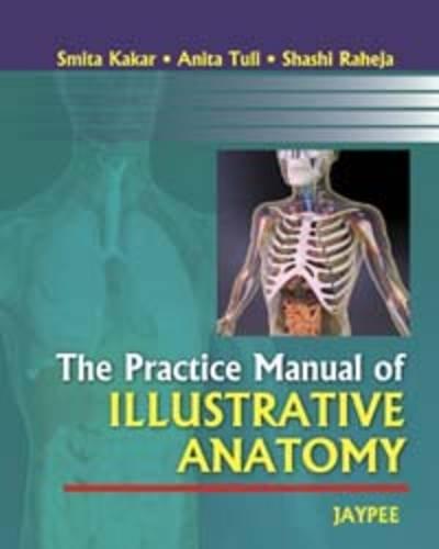 9789350250570: The Practice Manual of Illustrative Anatomy