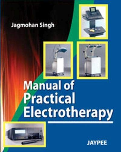 Manual of Practical Electrotherapy: Jagmohan Singh