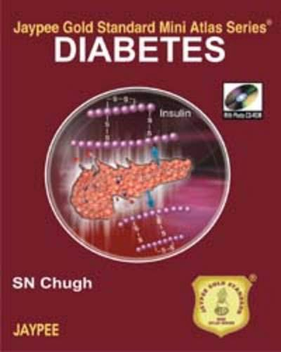 Diabetes (Series: Jaypee Gold Standard Mini Atlas): S.N. Chugh