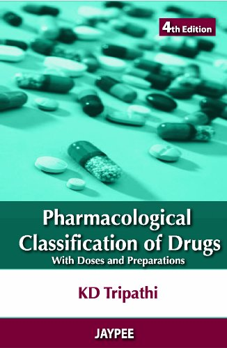 Pharmacological Classification of Drugs with Doses and: K.D. Tripathi