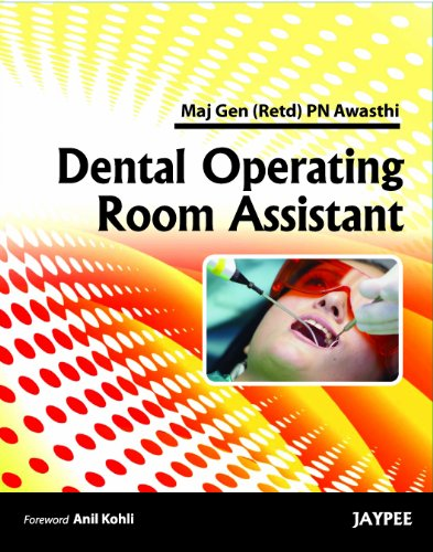 Dental Operating Room Assistant: P.N. Awasthi