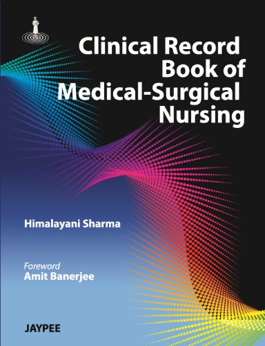Clinical Record Book of Medical-Surgical Nursing: Himalyani Sharma