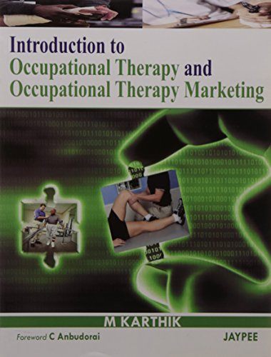 Introduction to Occupational Therapy and Occupational Therapy Marketing: M. Karthik
