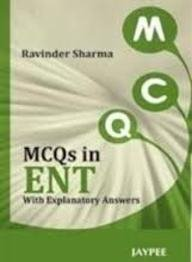 MCQs in ENT with Explanatory Answers: Ravinder Sharma