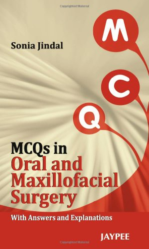 MCQs in Oral and Maxillofacial Surgery: Jindal Sonia