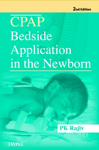 9789350252444: CPAP (Continuous Positive Airway Pressure): Bedside Application in the Newborn