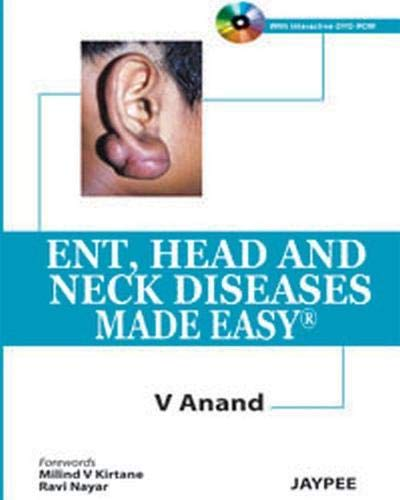 Ent, Head and Neck Diseases: Made Easy: V. Anand (Author),