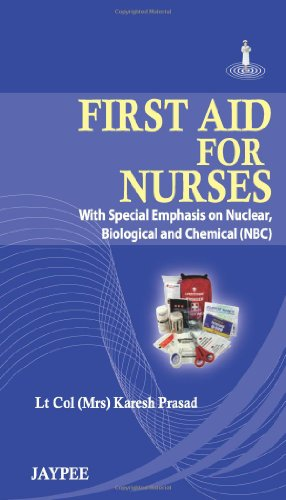 9789350253700: First Aid for Nurses: With Special Emphasis on Nuclear, Biological and Chemical (Nbc)