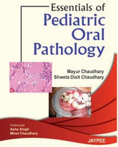 Essentials of Pediatric Oral Pathology: Mayur Chaudhary
