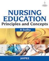 Nursing Education: Principles and Concepts: R. Sudha
