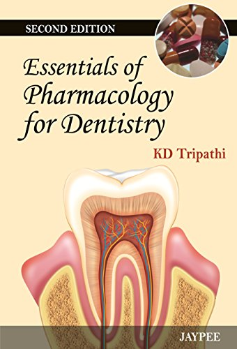 Essentials of Pharmacology for Dentistry (Second Edition): K.D. Tripathi