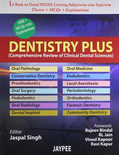 Dentistry Plus (Comprehensive Review of Clinical Dental Sciences): Jaspal Singh