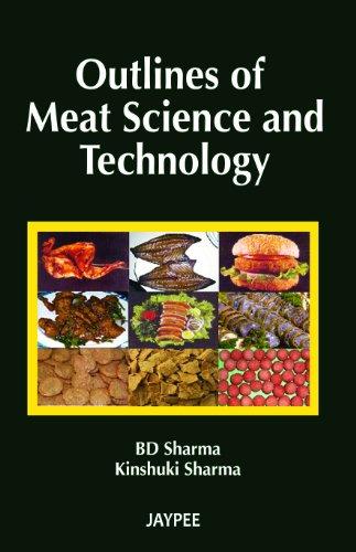 Outlines of Meat Science and Technology: B.D. Sharma,Kinshuki Sharma