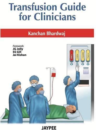 Transfusion Guide for Clinicians: Kanchan Bhardwaj