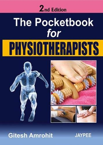 The Pocketbook for Physiotherapists (Second Edition): Gitesh Amrohit