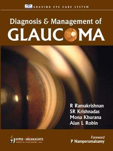 Diagnosis and Management of Glaucoma (Paperback): R. Ramakrishan, Rajeev Krishnadas, Alan L. Robin