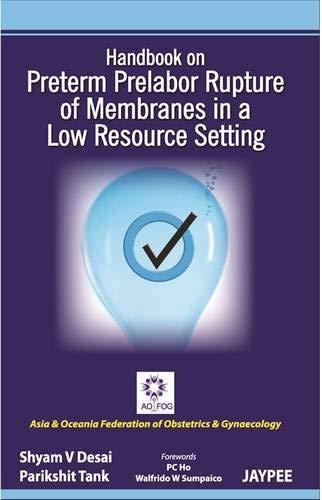 Handbook on Preterm Prelabor Rupture of Membranes: Shyam V., M.D.