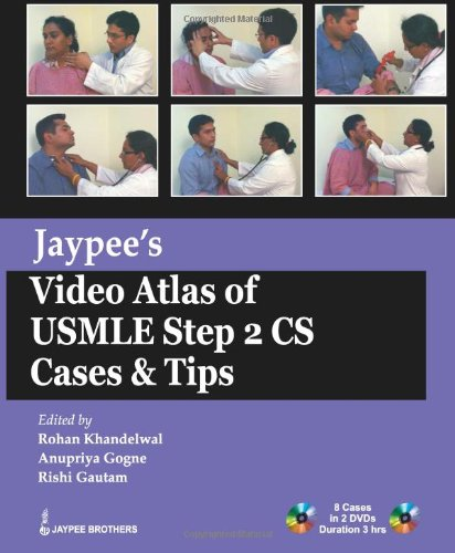Jaypee?s Video Atlas of USMLE Step 2 CS: Cases and Tips: Rohan Khandelwal, Anupriya Gogne & Rishi ...