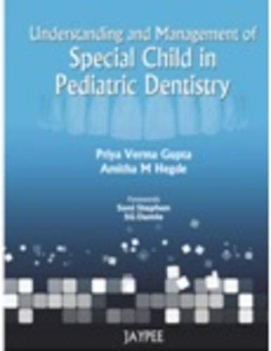 9789350256312: Understanding and Management of Special Child in Pediatric Dentistry