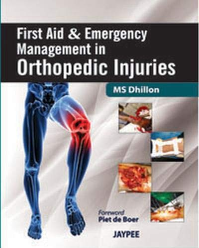 First Aid and Emergency Management in Orthopedic: Dhillon Mandeep S.