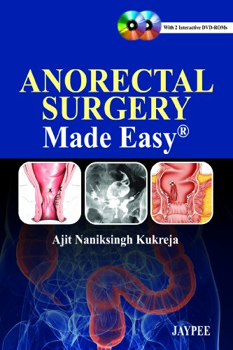 Anorectal Surgery: Made Easy: Ajit Naniksingh Kukreja