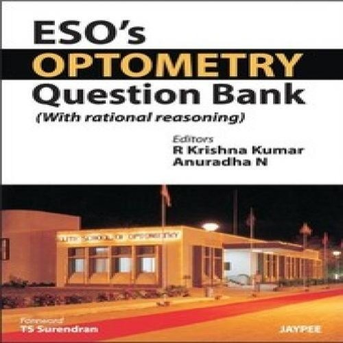 ESO?s Optometry Question Bank (With rational reasoning): R. Krishna Kumar, Anuradha N (Eds) & T.S. ...