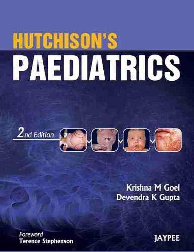 Hutchison`s Paediatrics (Second Edition): Krishna M. Goel, Devendra K. Gupta (Authors) & Terence ...