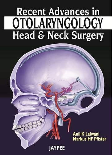 Recent Advances in Otolaryngology: Head and Neck Surgery: Markus H.F. Pfister,Anil K. Lalwani