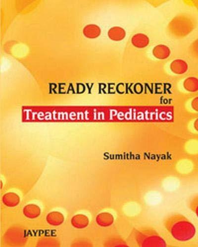 Ready Reckoner for Treatment in Pediatrics: Sumitha Nayak