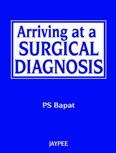 Arriving at a Surgical Diagnosis: Pramod Shrikrishna Bapat